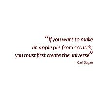 Apple pie? First create the universe... (Amazing Sayings) by gshapley