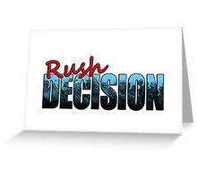 Rush Decision Deep Ice Greeting Card