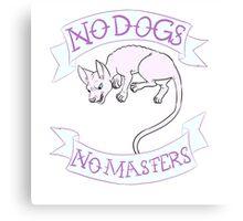 Anarcat- No Dogs No Masters Canvas Print