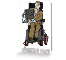 The Hawking Dead Greeting Card