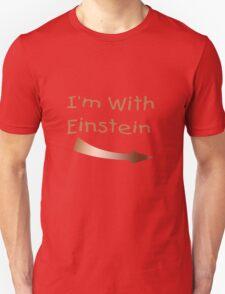 I'm With Einstein T-Shirt