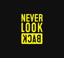 Never Look Back Unisex T-Shirt