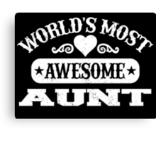 World's Most Awesome AUNT Canvas Print