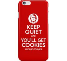 Keep Quiet, and You'll Get Cookies. Lots of cookies. iPhone Case/Skin