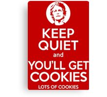 Keep Quiet, and You'll Get Cookies. Lots of cookies. Canvas Print