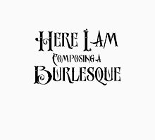 Here I Am Composing A Burlesque - Panic! At The Disco Unisex T-Shirt