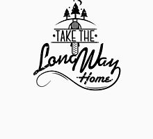 TAKE THE LONG WAY HOME Unisex T-Shirt