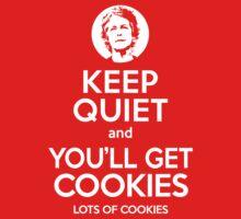 Keep Quiet, and You'll Get Cookies. Lots of cookies. Kids Tee
