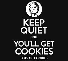 Keep Quiet, and You'll Get Cookies. Lots of cookies. T-Shirt