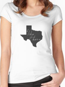 I Like it Here Texas Women's Fitted Scoop T-Shirt