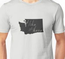 I Like it Here Washington Unisex T-Shirt