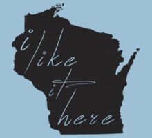 I Like it Here Wisconsin Kids Clothes