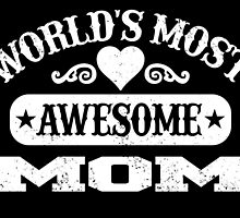 World Most Awesome Mom by inkedcreatively