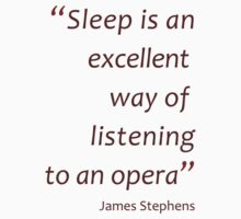 Sleep and listening to opera... (Amazing Sayings) Kids Clothes