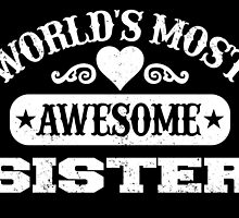 World Most Awesome Sister by inkedcreatively