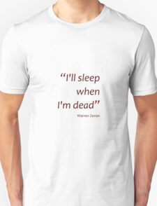 I'll sleep when I'm dead (Amazing Sayings) T-Shirt