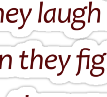 Ignore...laugh...fight... then you win... (Amazing Sayings) Sticker