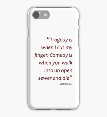 ...Comedy is when you walk into an open sewer and die (Amazing Sayings) iPhone Case/Skin