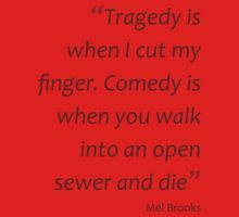 ...Comedy is when you walk into an open sewer and die (Amazing Sayings) Kids Clothes