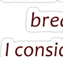 Buttering bread is cooking... (Amazing Sayings) Sticker