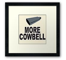 SNL More Cowbell Funny Geek Nerd Framed Print
