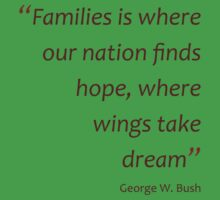 Families is where wings take dream... (Jaw-dropping Bushisms) Kids Clothes