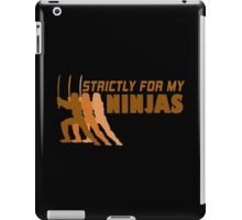 STRICTLY FOR MY NINJAS Funny Geek Nerd iPad Case/Skin
