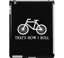 That's how i roll Funny Geek Nerd iPad Case/Skin