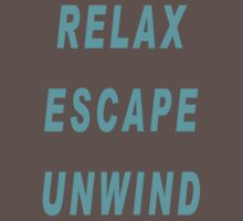 Relax, escape, unwind. by elphonline