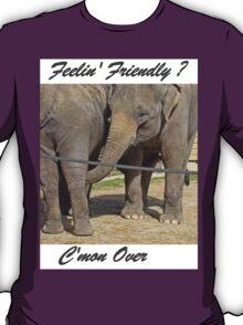 T - Feelin' Friendly T-Shirt
