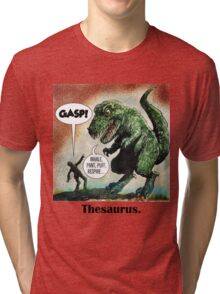 The only surviving dinosaur: Thesaurus  Tri-blend T-Shirt