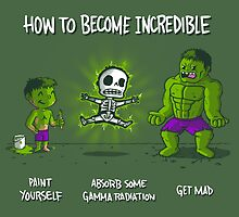 How to Become Incredible by IdeasConPatatas