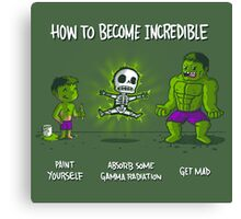 How to Become Incredible Canvas Print