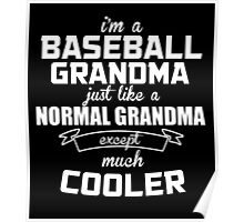 I'm A Baseball Grandma Just Like A Normal Grandma Except Much Cooler - TShirts & Hoodies Poster