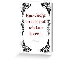 "Jimmy Hendrix - ""Knowledge speaks, but wisdom listens.""   Greeting Card"
