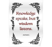 "Jimmy Hendrix - ""Knowledge speaks, but wisdom listens.""   Poster"