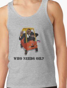 Eco President - Who needs oil? Tank Top