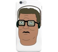 Hank Hill i'll tell you what. iPhone Case/Skin