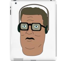 Hank Hill i'll tell you what. iPad Case/Skin