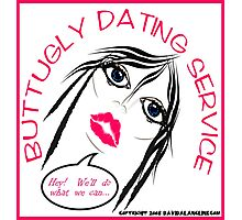 BUTT UGLY DATING Photographic Print