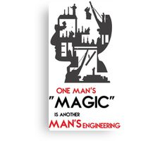 One Man's Magic is Another Man's Engineering by TeeSnaps Canvas Print