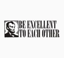 Be Excellent to Each Other by McPod