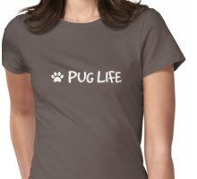 Pug Life! Womens Fitted T-Shirt