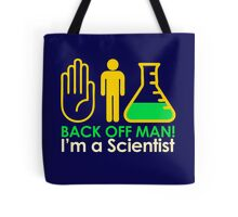 Back off Man I'm a Scientist Tote Bag