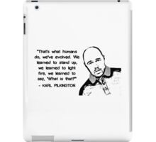 Karl Pilkington - Evolution Quote iPad Case/Skin
