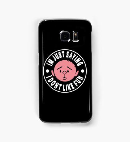 Karl Pilkington - Im Just Saying I Dont Like Fun Samsung Galaxy Case/Skin
