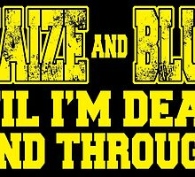 MAIZE AND BLUE 'Till I'm Dead And Through by fancytees