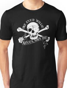 One Eyed Willie Never Says Die Unisex T-Shirt