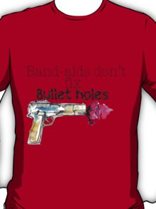 Band-aids don't fix bullet holes.  T-Shirt