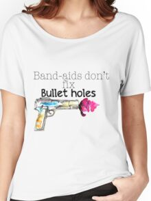 Band-aids don't fix bullet holes.  Women's Relaxed Fit T-Shirt